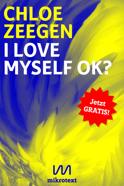 Chloe Zeegen: I love myself ok? A Berlin Trilogy
